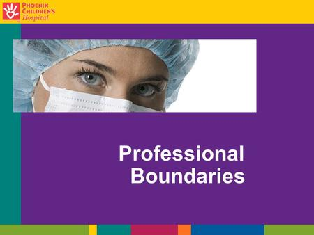 Slide 1 Professional Boundaries. Slide 2 Shared your personal problems with a patient or their family? Given a patient a gift purchased with your own.