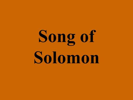 Song of Solomon. Background Song of Solomon is also called Canticles The author is Solomon, who is described in 1 Kings 4:29-34 Jews thought this song.