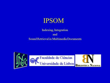 IPSOM Indexing, Integration and Sound Retrieval in Multimedia Documents.