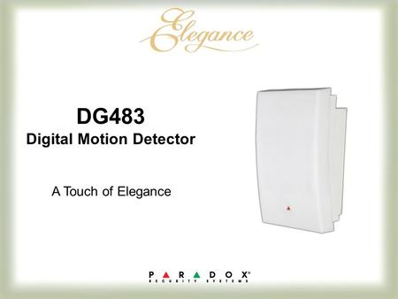 DG483 Digital Motion Detector A Touch of Elegance.
