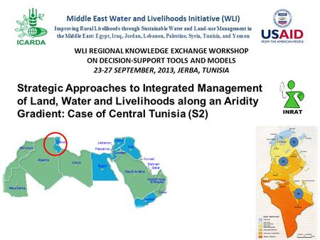 Strategic Approaches to Integrated Management of Land, Water and Livelihoods along an Aridity Gradient: Case of Central Tunisia (S2) WLI REGIONAL KNOWLEDGE.