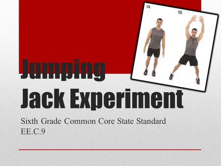 Jumping Jack Experiment Sixth Grade Common Core State Standard EE.C.9.