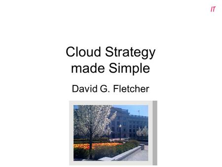 Cloud Strategy made Simple David G. Fletcher. 2 Hybrid Cloud Approach Utah is building a private cloud to provision services from its virtualized infrastructure.
