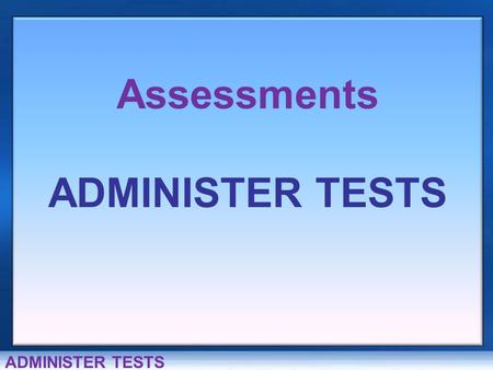 Welcome to the Data Warehouse HOME HELP Assessments ADMINISTER TESTS.
