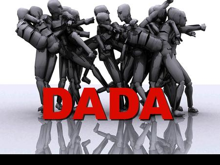 DADA. Dada or Dadaism is a cultural movement that began in Zurich, Switzerland during World War I and peaked from 1916 to 1922.cultural movement Literally,
