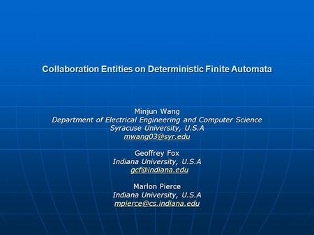Collaboration Entities on Deterministic Finite Automata Minjun Wang Department of Electrical Engineering and Computer Science Syracuse University, U.S.A.