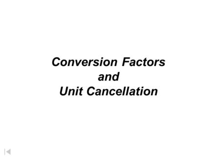 Conversion Factors and Unit Cancellation A physical quantity must include: Number + Unit + Unit.