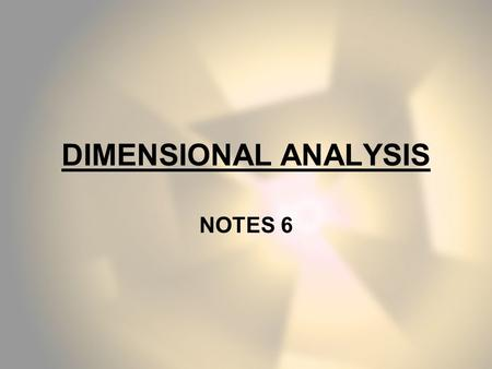 DIMENSIONAL ANALYSIS NOTES 6. Derived Units Combinations of SI base units form derived units.