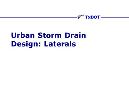 Urban Storm Drain Design: Laterals. Sizes Laterals carry water from inlets into junction boxes, where it leaves by a trunk line. The HGL of laterals can.