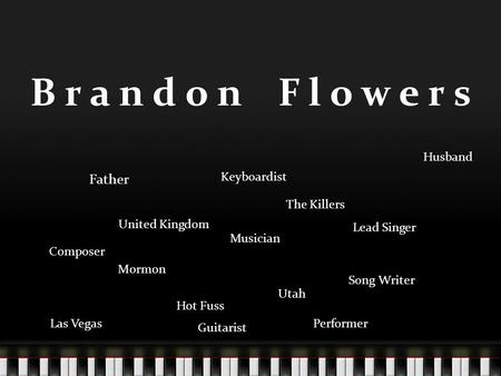 Brandon Flowers Father Mormon Musician Performer Lead Singer The Killers Las Vegas Husband Composer Guitarist Song Writer Keyboardist United Kingdom Hot.
