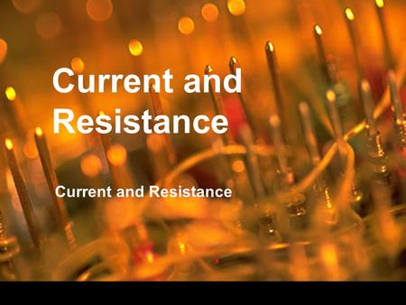 Current and Resistance. Voltage and Current Electrical potential energy – potential energy of a charged object due to its position in an electric field.