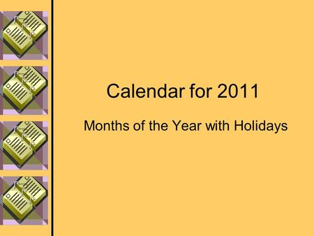 Calendar for 2011 Months of the Year with Holidays.