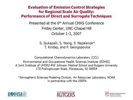 Evaluation of Emission Control Strategies for Regional Scale Air Quality: Performance of Direct and Surrogate Techniques Presented at the 6 th Annual CMAS.