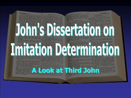 "A Look at Third John. Imitation Determination The Gracious Gaius (3 John 1-8) ""A person of good spiritual health."" –We must give heed to our spiritual."