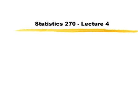 Statistics 270 - Lecture 4. Last class: measures of spread and box-plots Have completed Chapter 1 Today - Chapter 2.
