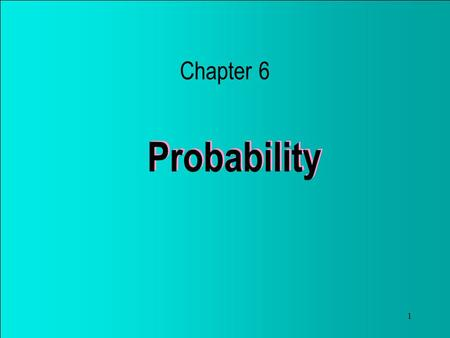 1 Probability Chapter 6. 2 6.2Assigning probabilities to Events Random experiment –a random experiment is a process or course of action, whose outcome.