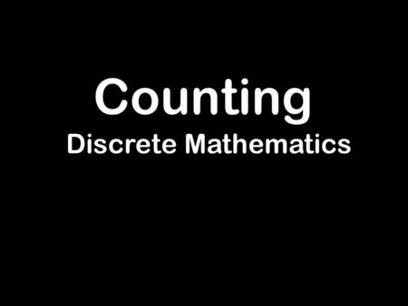 "Counting Discrete Mathematics. Basic Counting Principles Counting problems are of the following kind: ""How many different 8-letter passwords are there?"""