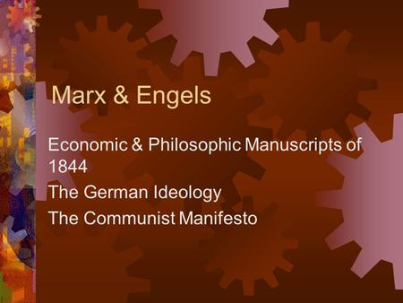 Marx & Engels Economic & Philosophic Manuscripts of 1844 The German Ideology The Communist Manifesto.