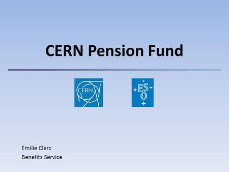 CERN Pension Fund Emilie Clerc Benefits Service. 1 Summary 1) The Fund Purpose Members Resources 2) Benefits Retirement Disability Surviving Spouse Orphans.