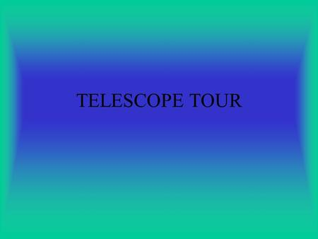 TELESCOPE TOUR. Radio and visible waves can go through Earth's atmosphere.
