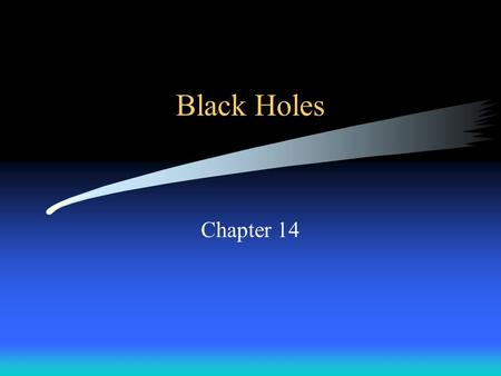 Black Holes Chapter 14. Review What is the life cycle of a low mass star (<8 solar masses when on the main sequence)? What is the life cycle of a high.