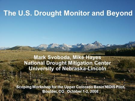 The U.S. Drought Monitor and Beyond
