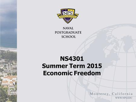 "NS4301 Summer Term 2015 Economic Freedom. Overview Oxford Analytica, ""Sub-Saharan Africa Economy: Questions of Freedom, EIU, Feb 2, 2015 Summary of Heritage."