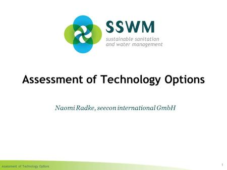Assessment of Technology Options 1 Naomi Radke, seecon international GmbH.