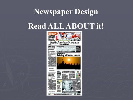 "Newspaper Design Read ALL ABOUT it! Newspaper pages come in a variety of sizes, but the two most common formats are broadsheet (13 1/2"" x 21"") and tabloid."