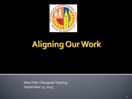 New Title I Designee Training September 17, 2015 1.