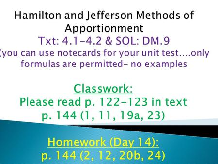 Classwork: Please read p. 122-123 in text p. 144 (1, 11, 19a, 23) Homework (Day 14): p. 144 (2, 12, 20b, 24)