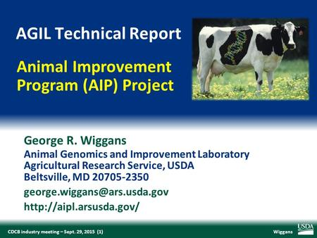 WiggansCDCB industry meeting – Sept. 29, 2015 (1) George R. Wiggans Animal Genomics and Improvement Laboratory Agricultural Research Service, USDA Beltsville,