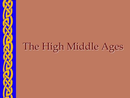 "The High Middle Ages. When people discuss ""the Dark Ages,"" they typically mean the Low Middle Ages. (That means the crazy centuries just after the fall."