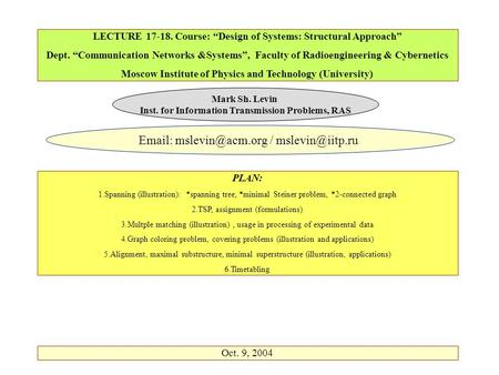 "LECTURE 17-18. Course: ""Design of Systems: Structural Approach"" Dept. ""Communication Networks &Systems"", Faculty of Radioengineering & Cybernetics Moscow."