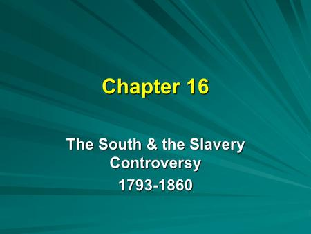 The South & the Slavery Controversy