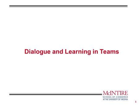 1 Dialogue and Learning in Teams. 2 High Performing Organization Course Team Learning and Dialogue Team Learning and Reflection Energy Communities of.