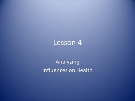 Analyzing Influences on Health