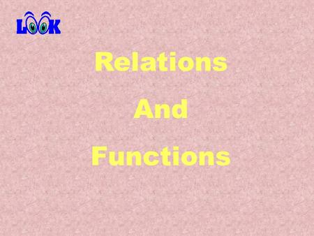 Relations And Functions. A relation is a set of ordered pairs {(2,3), (-1,5), (4,-2), (9,9), (0,-6)} This is a relation The domain is the set of all x.