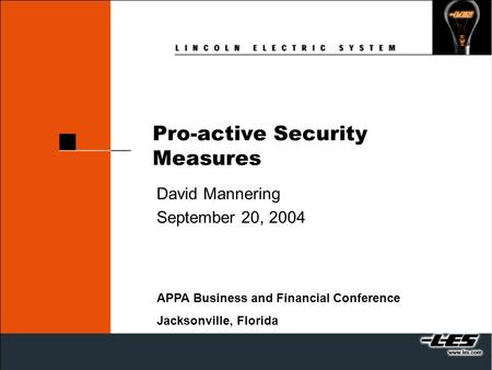 Pro-active Security Measures David Mannering September 20, 2004 APPA Business and Financial Conference Jacksonville, Florida.