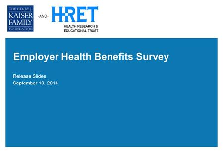 Employer Health Benefits Survey Release Slides September 10, 2014.