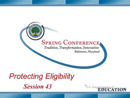 Protecting Eligibility Session 43 Session 21-2 Protecting Eligibility 2.