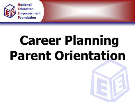 "Career Planning Parent Orientation. ""Internet"" is a tool that is greatly increasing consumers power. Virtually free, ""real-time"", global communication."