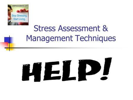 Stress Assessment & Management Techniques. Learning Outcomes Define the terms stress, stressor, eustress & distress. Explain the role of stress in maintaining.