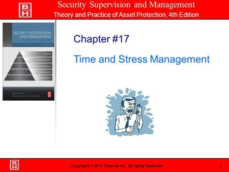 1 Book Cover Here Copyright © 2015, Elsevier Inc. All rights Reserved Chapter #17 Time and Stress Management Security Supervision and Management Theory.