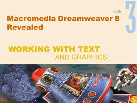 Macromedia Dreamweaver 8 Revealed AND GRAPHICS WORKING WITH TEXT.