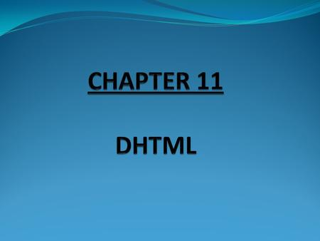 DYNAMIC HTML What is Dynamic HTML: HTML code that allow you to change/ specify the style of your web pages. Example: specify style sheet, object model.