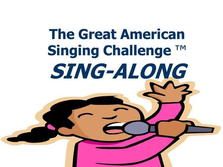 The Great American Singing Challenge ™ SING-ALONG.