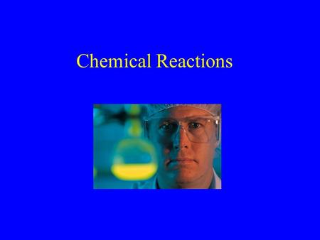 Chemical Reactions. Why do reactions occur? The key is bond formation/ fulfilling the octet requirement for each element.