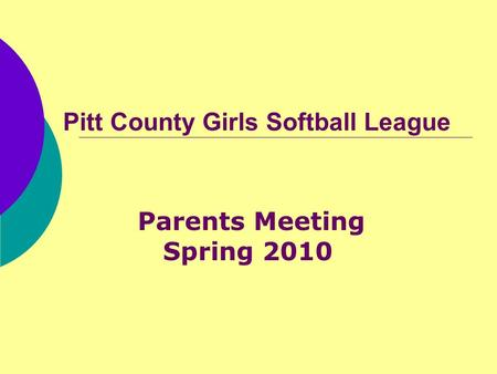 Pitt County Girls Softball League Parents Meeting Spring 2010.