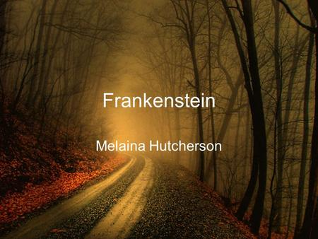Frankenstein Melaina Hutcherson. Poem The monster has escaped from the dungeon where he was kept by the Baron, who made him with knobs sticking out from.